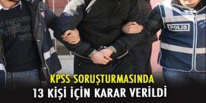 KPSS soruşturmasında 13 tutuklama