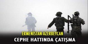 Ermenistan-Azerbaycan sınır hattında çatışma