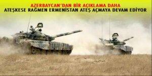 Azerbaycan: Ateşkese rağmen Ermenistan ateş açmaya devam ediyor!