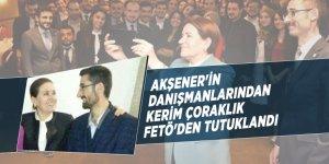 Meral Akşener'in danışmanlarından Kerim Çoraklık FETÖ'den tutuklandı