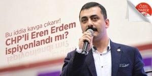 Bu iddia kavga çıkarır! CHP'li Eren Erdem ispiyonlandı mı?