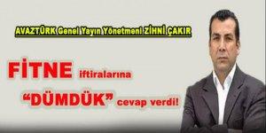 """ZİHNİ ÇAKIR  FİTNE iftiralarına  """"DÜMDÜK"""" cevap verdi!"""