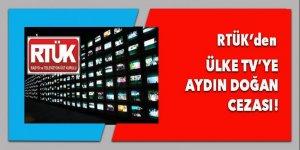 RTÜK'ten Ülke TV'ye Aydın Doğan cezası