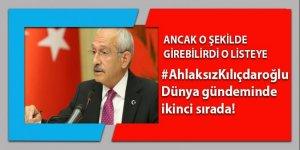 #AhlaksızKılıçdaroğlu dünya gündeminde 2. sırada!