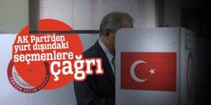 AK Parti'den yurt dışındaki seçmenlere çağrı