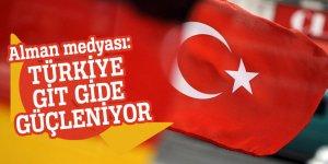Alman medyası: Türkiye git gide güçleniyor