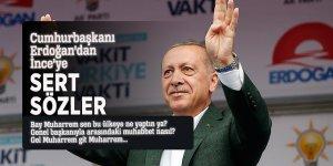 Cumhurbaşkanı Erdoğan'dan İnce'ye sert sözler