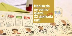 Manisa'da oy verme işlemi 32 dakikada bitti