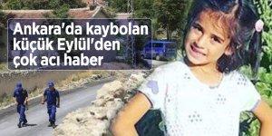 Ankara'da kaybolan küçük Eylül'den çok acı haber