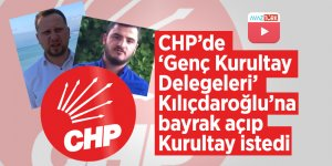 CHP'de 'Genç Kurultay Delegeleri' Kılıçdaroğlu'na bayrak açıp Kurultay istedi