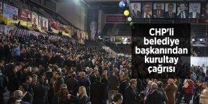 CHP'li belediye başkanından kurultay çağrısı