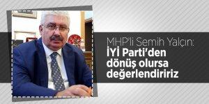 MHP'li Semih Yalçın: İYİ Parti'den dönüş olursa değerlendiririz