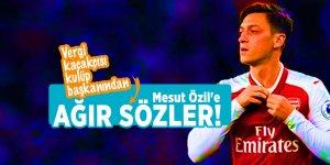Vergi kaçakçısı kulüp başkanından Mesut Özil'e ağır sözler!