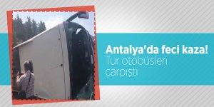 Antalya'da feci kaza! Tur otobüsleri çarpıştı