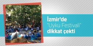 """İzmir'de  """"Uyku Festivali"""" dikkat çekti"""