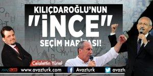 """Kılıçdaroğlu'nun """"İnce"""" seçim haritası!"""