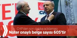 CHP'den son dakika açıklaması: Noter onaylı belge sayısı 605'tir