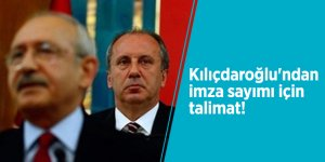 Kılıçdaroğlu'ndan imza sayımı için talimat!
