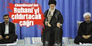 Ahmedinejad'dan Ruhani'yi çıldırtacak çağrı
