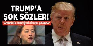 Trump'a şok sözler! 'Zorbalıkla istediğini almaya çalışıyor'