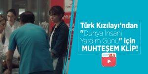 """Türk Kızılayı """"Dünya İnsanı Yardım Günü"""" için muhteşem bir klip yayınladı"""