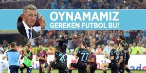 Ahmet Ağaoğlu: Böyle bir futbol oynamamız gerek