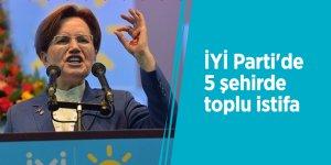 İYİ Parti'de 5 şehirde toplu istifa