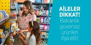 Aileler dikkat! Bakanlık güvensiz ürünleri ifşa etti!