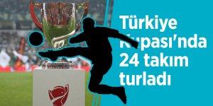Türkiye Kupası'nda 24 takım turladı