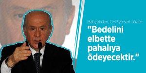 """Bahçeli'den, CHP'ye sert sözler: """"Bedelini elbette pahalıya ödeyecektir."""""""