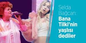 Selda Bağcan: Bana Aleyna Tilki'nin yaşlısı dediler