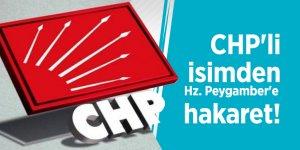 CHP'li isimden Hz. Peygamber'e hakaret!