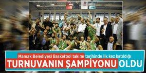 Mamak Belediyesi Basketbol takımı tarihinde ilk kez katıldığı turnuvanın şampiyonu oldu