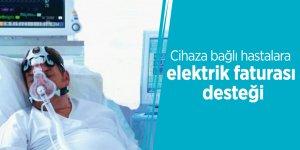 Cihaza bağlı hastalara elektrik faturası desteği