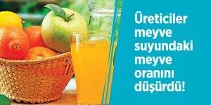 Üreticiler meyve suyundaki meyve oranını düşürdü!