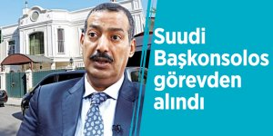 Suudi Başkonsolos görevden alındı