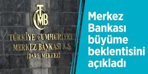 Merkez Bankası büyüme beklentisini açıkladı
