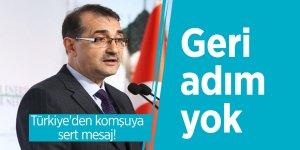 Türkiye'den komşuya sert mesaj!