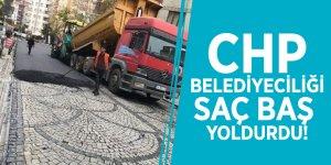 CHP Belediyeciliği saç baş yoldurdu!