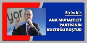 Bizim için Ana Muhalefet Partisi'nin koltuğu boştur!