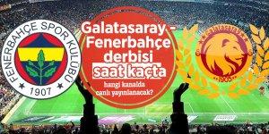 Galatasaray - Fenerbahçe derbisi saat kaçta, hangi kanalda canlı yayınlanacak?