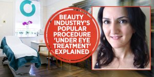 BEAUTY INDUSTRY'S POPULAR PROCEDURE 'UNDER EYE TREATMENT' EXPLAINED