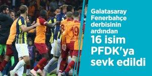 Galatasaray Fenerbahçe derbisinin ardından 16 isim PFDK'ya sevk edildi