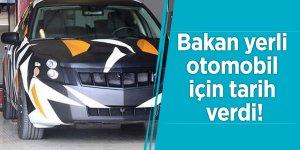 Bakan yerli otomobil için tarih verdi!