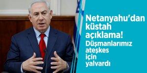 Netanyahu'dan küstah açıklama!
