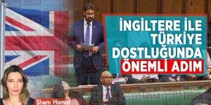 İngiltere ile Türkiye dostluğunda önemli adım