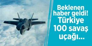Beklenen haber geldi! Türkiye 100 savaş uçağı...