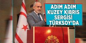 Adım adım Kuzey Kıbrıs Sergisi Türksoy'da