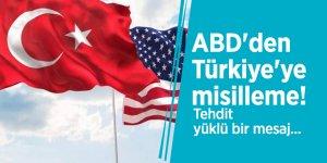 ABD'den Türkiye'ye misilleme! Tehdit yüklü bir mesaj...