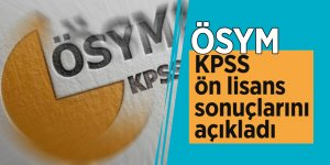 ÖSYM, KPSS ön lisans sonuçlarını açıkladı